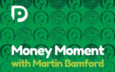 Money Moment with Martin Bamford